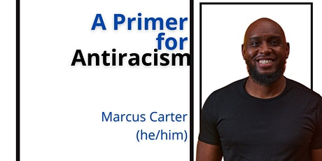 Voices of Equity: A Primer for Antiracism with Marcus Carter tickets