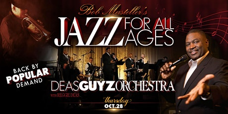 Jazz for All Ages Festival - Thur. Oct. 28 - Deas Guyz Orchestra tickets