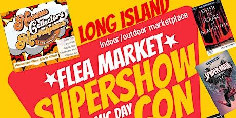 FREE COMIC BOOK DAY COMIC CON SUPERSHOW. FLEA MARKET EVENT LONG ISLAND tickets