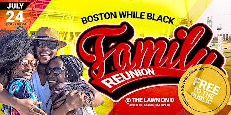 Boston While Black Family Reunion tickets