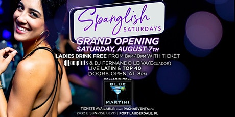 SPANGLISH SATURDAYS! Grand Opening Sat August 7th Blue Martini Ft Lauderdal tickets