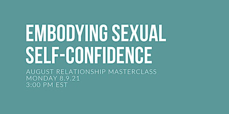 Embodying Sexual Self-Confidence tickets