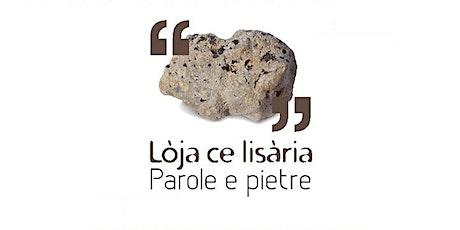 Lòja ce Lisària - Parole e Pietre biglietti