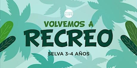 Recreo Kids - Selva 3 a 4 años entradas