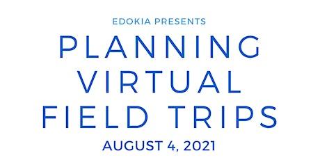 Planning Virtual Field Trips tickets