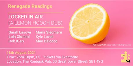 Locked in Air (A Lemon Hooch Dub): the87press x 6 writers tickets