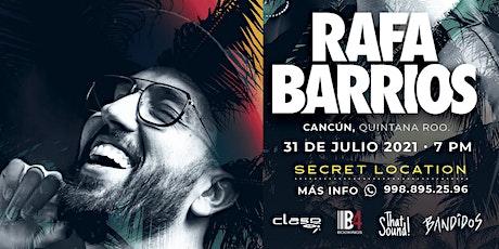 Rafa Barrios // Cancún MX // boletos