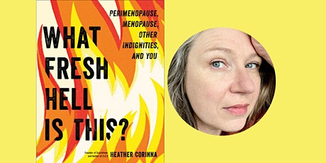 What Fresh Hell is This? with Heather Corinna tickets