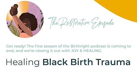 Healing Black Birth Trauma: Birthright Podcast Live Stream tickets