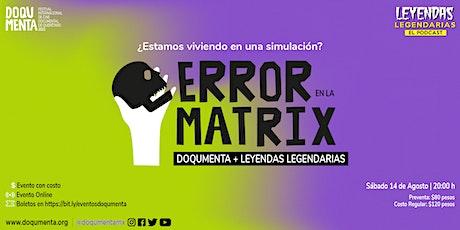 Error en la Matrix, en colaboración con Leyendas Legendarias tickets