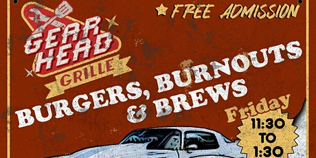Burgers, Burnouts & Brews - Open Fridays for Lunch! tickets