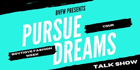The Pursue Your Dreams Talk Show tickets