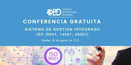 Conferencia Gratuita Sistema de Gestión ISO (9001, 14001, 45001) tickets
