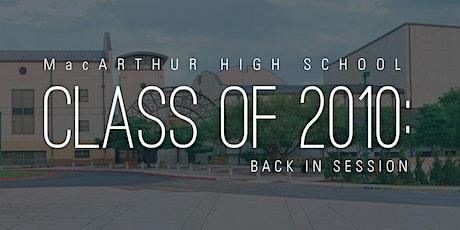 MacArthur High School Class of 2010- Back Again tickets