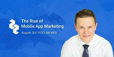 The Rise of Mobile App Marketing tickets