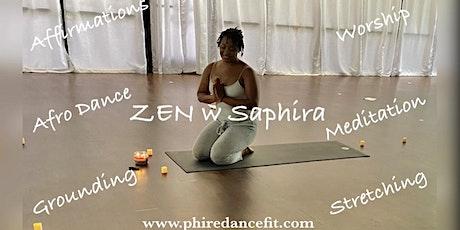 ZEN Saturdays w Saphira: Stretching, Afro Dance, Meditation, Affirmations…. tickets