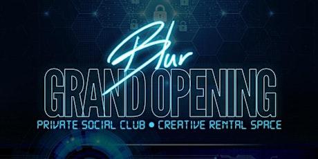 """BLUR"" GRAND OPENING tickets"