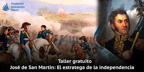 José de San Martín, el estratega de la Independencia entradas
