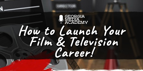 How to LAUNCH Your Film & Television Career - FREE VIRTUAL SEMINAR tickets