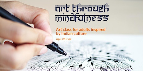Art Through Mindfulness: an art class for adults inspired by Indian culture tickets