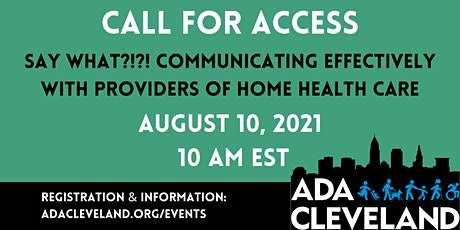 Say What?!?! Communicating Effectively With Providers of Home Health Care tickets