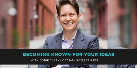 6 TIPS ON BECOMING KNOWN FOR YOUR IDEAS WITH DORIE CLARK tickets