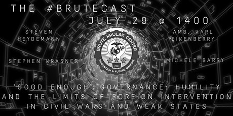 """#BruteCast - """"Good Enough Governance: Humility & Limits in Intervention"""" tickets"""