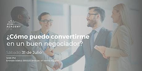 ¿Cómo puede convertirme en un buen negociador?  Evento 12:00 PM boletos