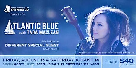 PEI Brewing Company presents: Tara MacLean's Atlantic Blue - SATURDAY tickets
