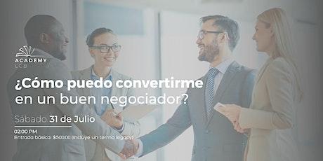 ¿Cómo puede convertirme en un buen negociador?  Evento 02:00 PM boletos