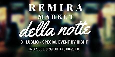 REMIRA Market DELLA NOTTE biglietti