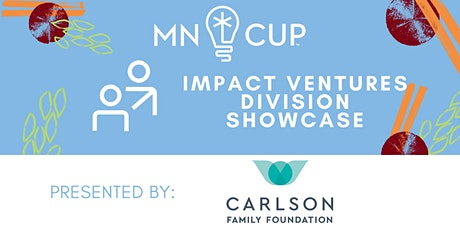 MN Cup Impact Ventures Division Semifinalist Showcase tickets