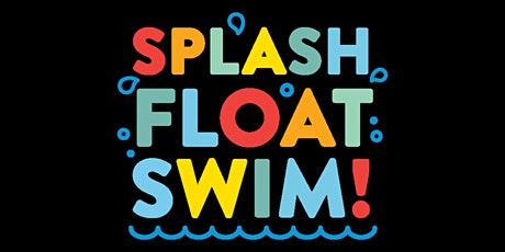 Splash, Float, Swim tickets