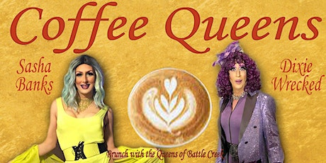 Coffee Queens Drag Brunch (11am show and 1pm show) tickets