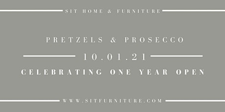 Sit Home & Furniture's Pretzels & Prosecco Anniversary Event tickets
