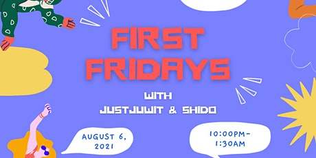 First Friday with Justjuwit and Shido tickets