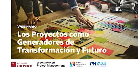 Webinario> Los Proyectos como Generadores de Transformación y Futuro biglietti