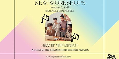 Jazz Up Your Monday! with My Creative Break tickets