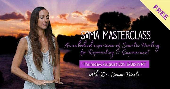 SOMA Evening Masterclass: Somatic Healing for Reparenting & Empowerment image
