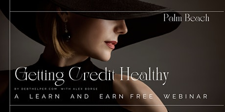 Learn and Earn - Get Credit Healthy Palm Beach County tickets