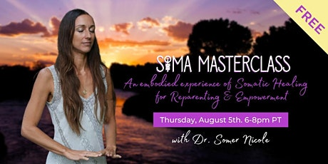 SOMA Evening Masterclass: Somatic Healing for Reparenting & Empowerment tickets