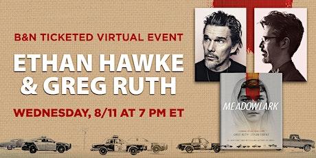 B&N Virtually Presents: Ethan Hawke & Greg Ruth to discuss MEADOWLARK! tickets