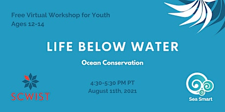 Life Below Water Ocean Conservation Workshop For Youth (12-14) tickets