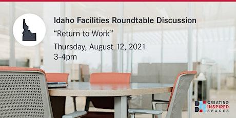 Idaho Facilities Roundtable - Return to Work tickets