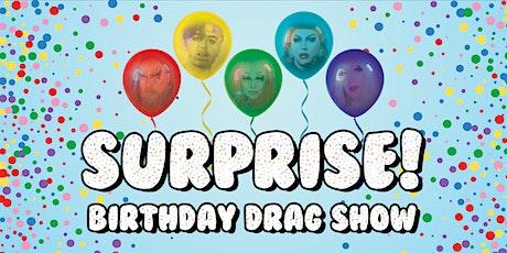 Surprise! Birthday Drag Show tickets