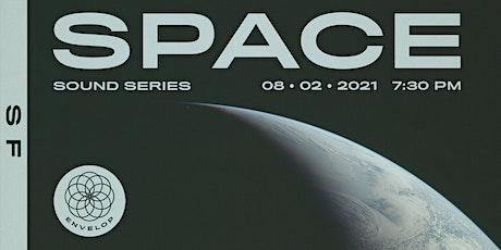 Space : Sound | Envelop SF (7:30pm) tickets
