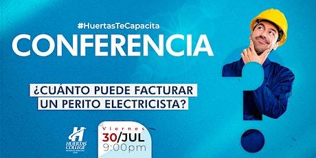 """CONFERENCIA  """"¿Cuánto puede facturar un perito electricista?"""" tickets"""