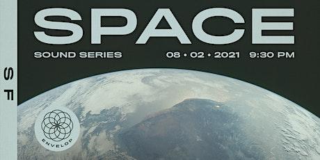 Space : Sound | Envelop SF (9:30pm) tickets