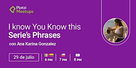 """""""I know You Know this Series Phrases"""" - Practiquemos Inglés boletos"""