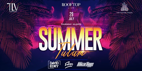 Summer Tulum Style  July 29th @ Guitar Hotel Rooftop tickets